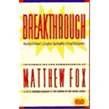 Breakthrough: Meister Eckhart's Creation Spirituality in New Transition by Matthew Fox (1980-10-03)