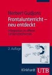 Frontalunterricht - neu entdeckt: Integration in offene Unterrichtsformen (Uni-Taschenbücher M)