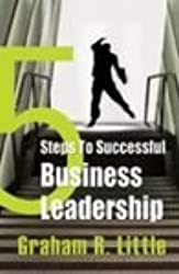 5 Steps to Successful Business Leadership