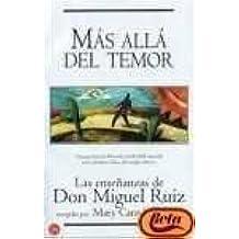 Mas Alla Del Temor : Las Ensenanzas De Don Miguel Ruiz (Spanish Edition) by Don Miguel Ruiz (2003-09-02)
