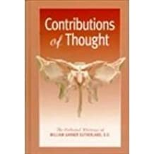 Contributions of Thought: The Collected Writings of William Garner Sutherland