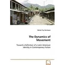 The Dynamics of Movement: Toward a Definition of a Latin American Identity in Contemporary Fiction