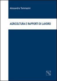 Agricoltura e rapporti di lavoro di Alessandra Tommasini