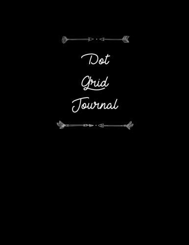 Dot Grid Journal: Notebook, Planner, and Sketch Book Diary for Bullet Grid Journaling, Calligraphy, and Hand Lettering  (8.5 x 11  inches) Black Cover por Creative Journals