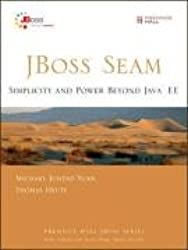 JBoss Seam: Simplicity and Power Beyond Java EE (Prentice Hall JBoss)