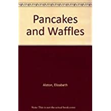 Pancakes and Waffles