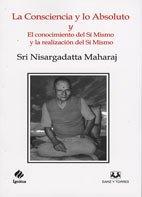 La consciencia y lo absoluto y el conocimiento del sí mismo y la realización del sí mismo