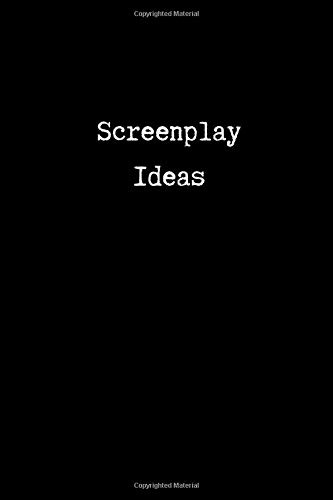 Screenplay ideas: screenwriter's journal | blank lined notebook for film, tv, playwriting, radio scripts, ideas, character development, dialogue
