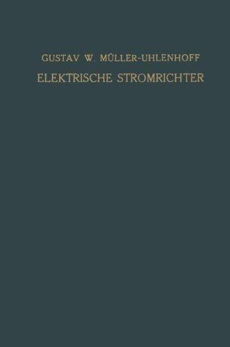Elektrische Stromrichter (Gleichrichter): Theorie, Herstellung und Anwendung (German - Stromrichter Elektrische