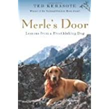 Merle's Door Lessons From a Freethinking Dog Kerasote Ted