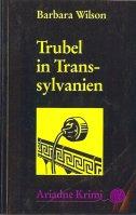 Wilson, Barbara - Trubel in Transsylvanien