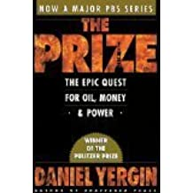 The Prize: The Epic Quest for Oil, Money & Power by Daniel Yergin (1991-08-01)