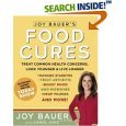 Joy Bauer's Food Cures: Treat Common Heath Concerns, Look Younger & Live Longer