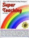 Superteaching: Master Strategies for Building Student Success: Success Strategies That Bring Out the Best in Both You and Your Students