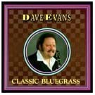 Classic Bluegrass by Dave Evans (1994-05-03)
