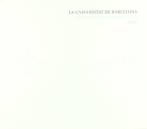 La Universitat de Barcelona. Libertas perfundet omnia luce (1450