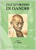 Gli aforismi di Gandhi (Zeta rifili.Collana cataloghi-brevi saggi) por Ghan Singh