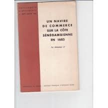 Un Navire de commerce sur la cte sngambienne en 1685 : Par Abdoulaye Ly