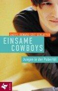 Einsame Cowboys. Jungen in der Pubertät