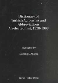 Dictionary of Turkish Acronyms & Abbreviations: A Selected List, 1928-1998