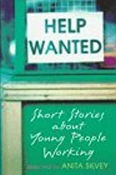 Help Wanted: Short Stories about Young People Working by Anita Silvey (1997-09-01)