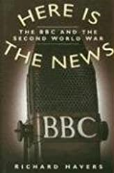 Here Is the News: The BBC and the Second World War
