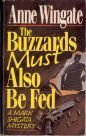 The Buzzards Must Also Be Fed by Anne Wingate (1992-04-01)