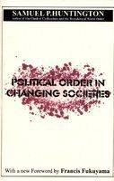 Political Order In Changing Societies [Paperback] [Jan 01, 2009] Samuel P. Huntington