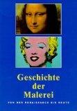 Geschichte der Malerei Von der Renaissance bis heute - Anna Carola Krauße