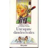 Une Squaw dans les étoiles par William Camus, Bruno Pilorget, Christian Grenier