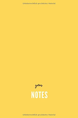 your notes: +Notizbuch +Ideebuch +Tagebuch +Journal+ 120 Seiten mit Punktraster DIN A5 6x9