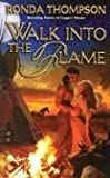 Walk Into the Flame by Ronda Thompson (2003-06-02) bei Amazon kaufen