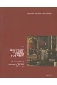 Collectionner la musique : Volume 1, Histoires d'une passion
