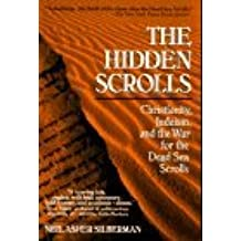 Hidden scrolls: christianity, judaism, and teh war for the dead sea scro by Neil A. Silberman (1996-12-01)