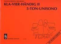 Kla-Vier-Händig Band 2 5-Ton-Unisono für Klavier 4-händig