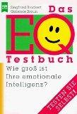 Das EQ-Testbuch : wie gross ist Ihre emotionale Intelligenz ?. Heyne-Ratgeber 5096 ; 3453117875 Siegfried Brockert ; Gabriele Braun, Heyne-Bücher : 8,