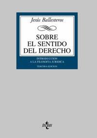 Sobre el sentido del Derecho: Introducción a la Filosofía jurídica (Derecho - Biblioteca Universitaria De Editorial Tecnos)