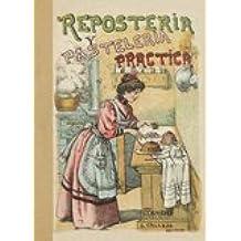 Repostería y pastelería prácticas (Gastronomía)