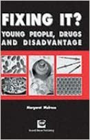 Fixing it?: Young People, Drugs and Disadvantage