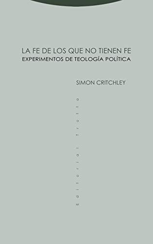 La fe de los que no tienen fe: Experimentos de teología política (Estructuras y procesos. Religión)