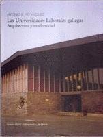 Las universidades laborales gallegas: arquitectura y modernidad