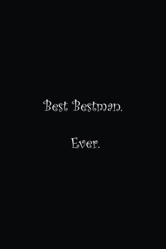 Best Bestman. Ever.: Lined notebook por T Funny