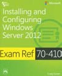 Exam Ref 70-410: Installing And Configuring Windows Server 2012