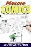 Making Comics: Storytelling Secrets of Comics, Manga and Graphic Novels[ MAKING COMICS: STORYTELLING SECRETS OF COMICS, MANGA AND GRAPHIC NOVELS ] By McCloud, Scott ( Author )Sep-05-2006 Paperback