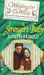 A Stranger's Baby (Weddings by DeWilde) by Judith Arnold (1996-09-01)