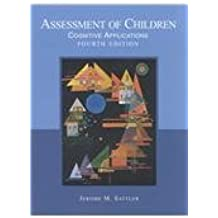 Assessment of Children: Cognitive Applications, Fourth Edition by Jerome M. Sattler (2001-01-01)