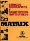 Esbozos Biográficos y Pasatiempos Matemáticos (ACCESO RÁPIDO) por Miguel Mataix Hidalgo