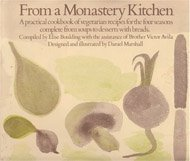 From a Monastery Kitchen: A Practical Cookbook of Vegetarian Recipes for the Four Seasons Complete from Soups to Desserts with Breads by Victor-Antoine d'Avila-Latourrette (1976-01-01)