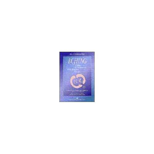 I Ching. Il Libro Dei Mutamenti Della Dinastia Tsheou