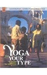 Yoga for Your Type: An Ayurvedic Approach to Your Asana Practice by David Frawley (2002-11-20)